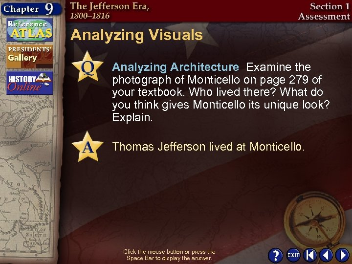 Analyzing Visuals Analyzing Architecture Examine the photograph of Monticello on page 279 of your