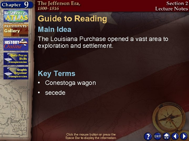 Guide to Reading Main Idea The Louisiana Purchase opened a vast area to exploration