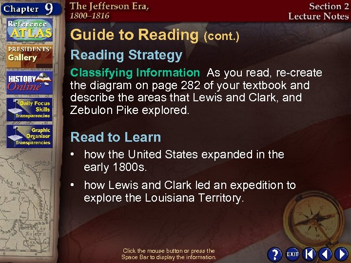 Guide to Reading (cont. ) Reading Strategy Classifying Information As you read, re-create the