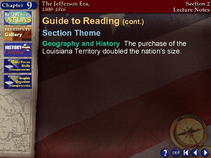 Guide to Reading (cont. ) Section Theme Geography and History The purchase of the