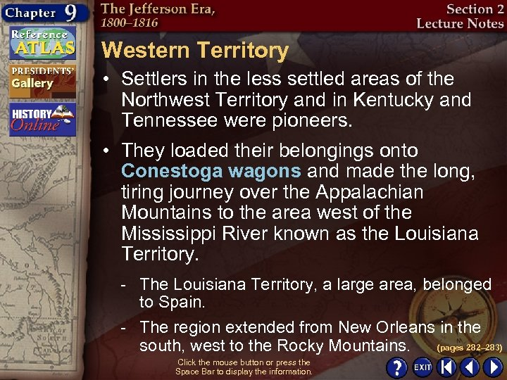 Western Territory • Settlers in the less settled areas of the Northwest Territory and