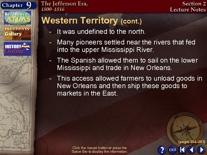 Western Territory (cont. ) - It was undefined to the north. - Many pioneers