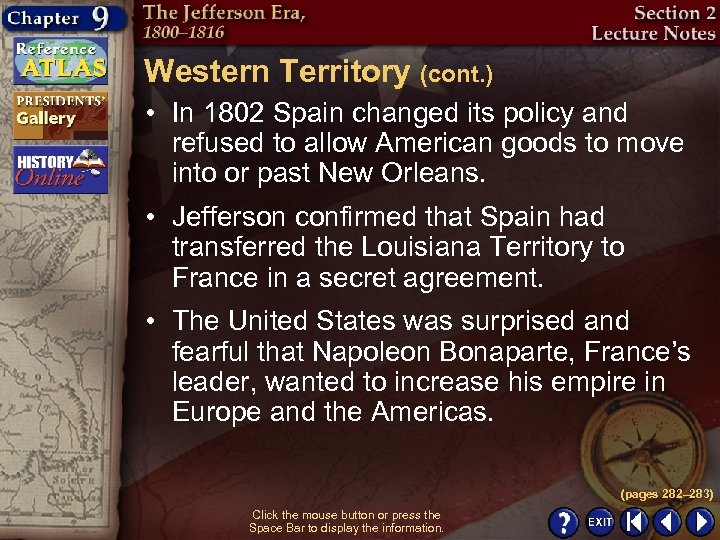 Western Territory (cont. ) • In 1802 Spain changed its policy and refused to