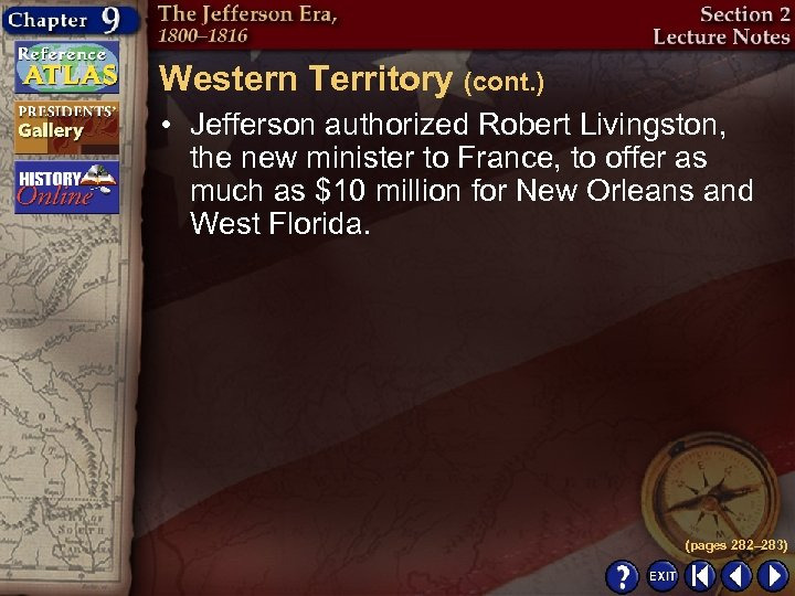 Western Territory (cont. ) • Jefferson authorized Robert Livingston, the new minister to France,