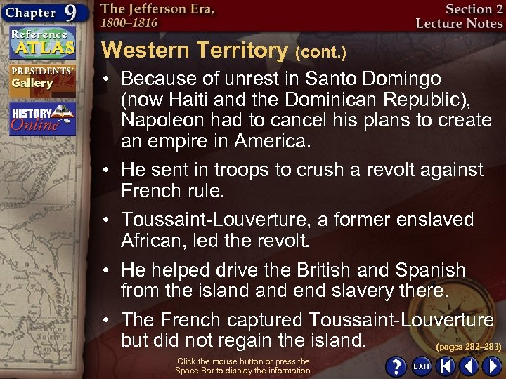 Western Territory (cont. ) • Because of unrest in Santo Domingo (now Haiti and