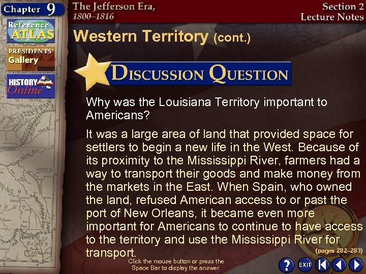 Western Territory (cont. ) Why was the Louisiana Territory important to Americans? It was