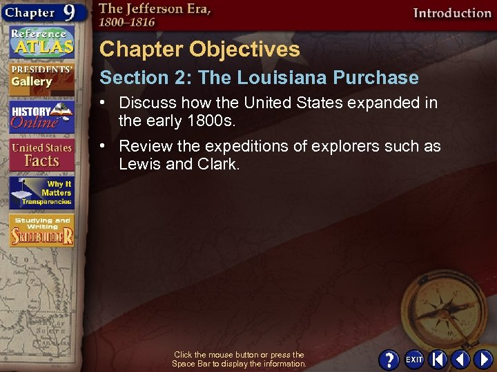 Chapter Objectives Section 2: The Louisiana Purchase • Discuss how the United States expanded