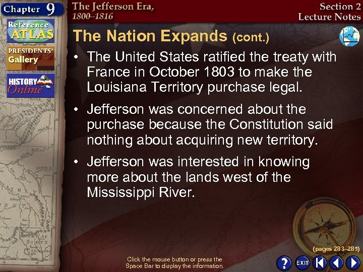 The Nation Expands (cont. ) • The United States ratified the treaty with France