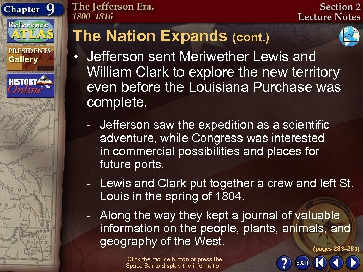 The Nation Expands (cont. ) • Jefferson sent Meriwether Lewis and William Clark to