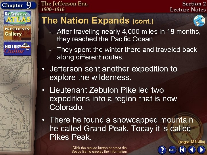 The Nation Expands (cont. ) - After traveling nearly 4, 000 miles in 18