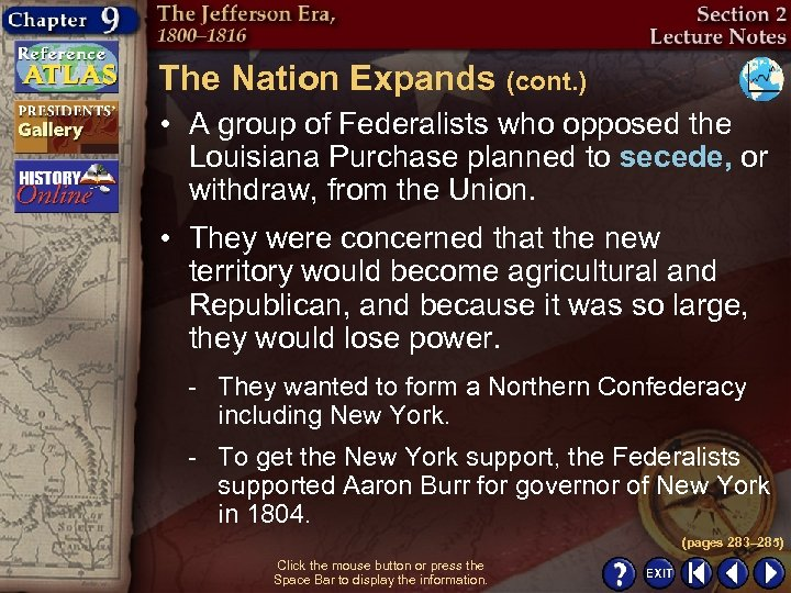 The Nation Expands (cont. ) • A group of Federalists who opposed the Louisiana