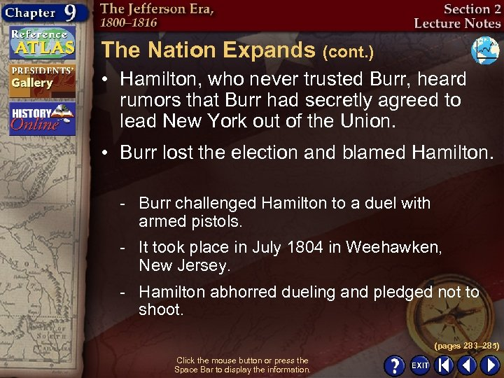 The Nation Expands (cont. ) • Hamilton, who never trusted Burr, heard rumors that