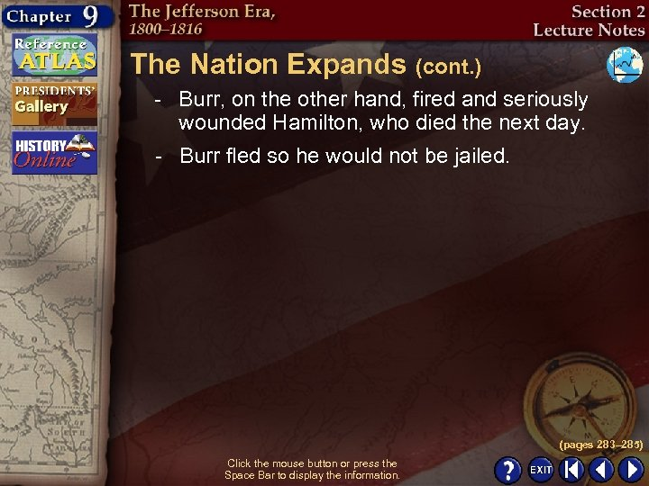 The Nation Expands (cont. ) - Burr, on the other hand, fired and seriously