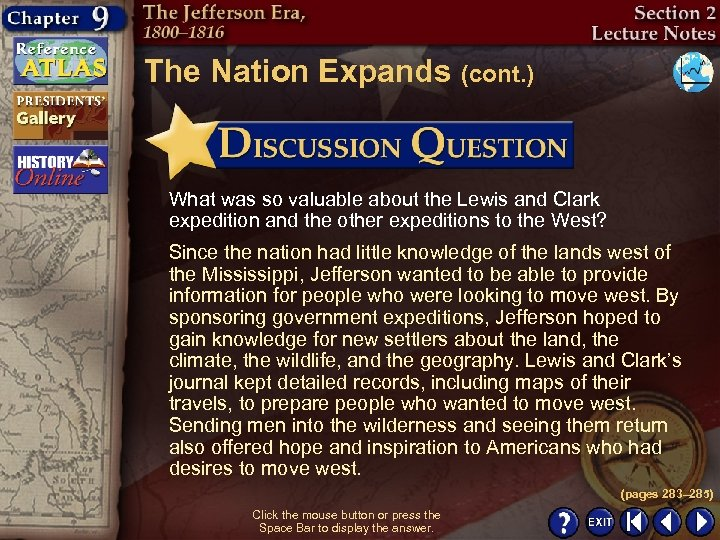 The Nation Expands (cont. ) What was so valuable about the Lewis and Clark