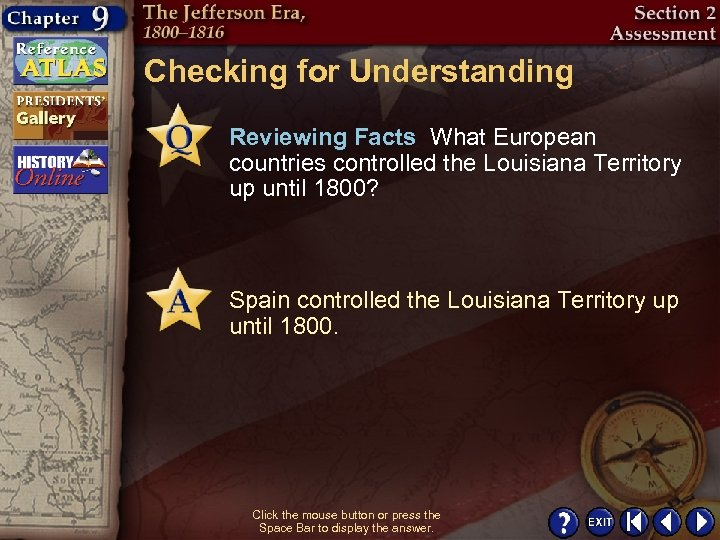 Checking for Understanding Reviewing Facts What European countries controlled the Louisiana Territory up until