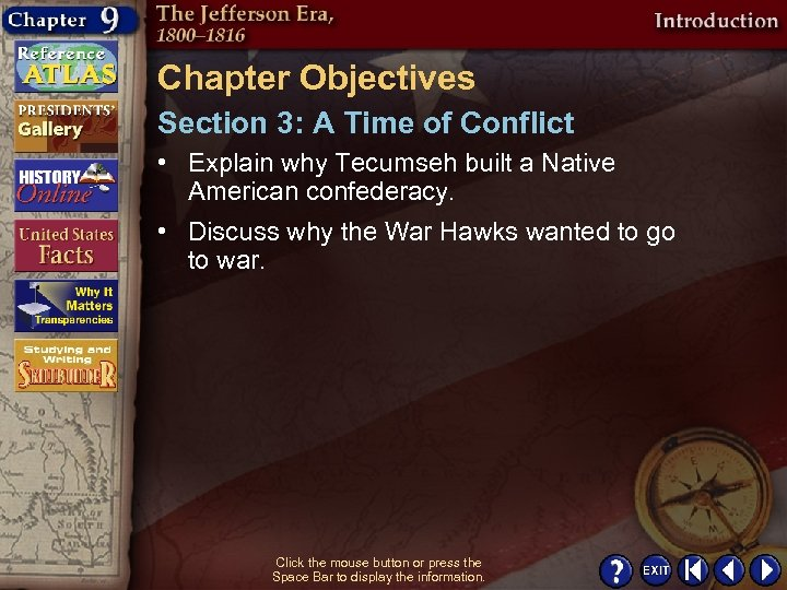 Chapter Objectives Section 3: A Time of Conflict • Explain why Tecumseh built a