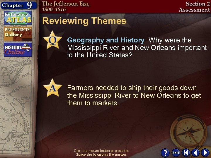 Reviewing Themes Geography and History Why were the Mississippi River and New Orleans important