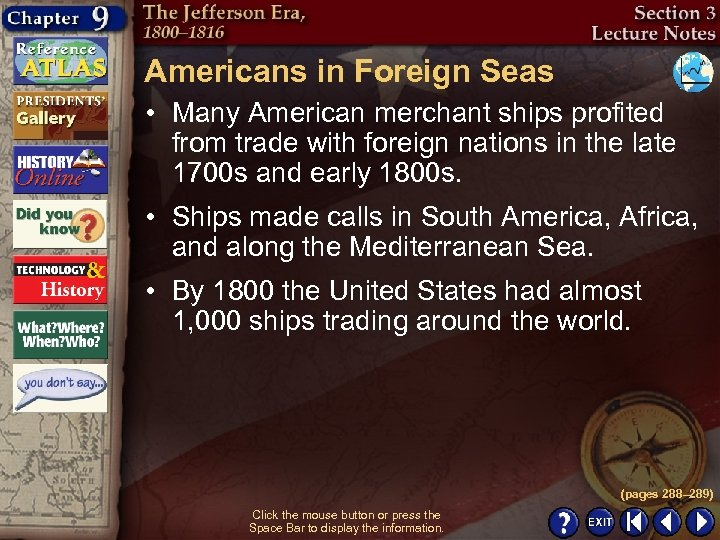 Americans in Foreign Seas • Many American merchant ships profited from trade with foreign