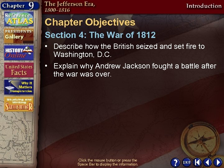 Chapter Objectives Section 4: The War of 1812 • Describe how the British seized