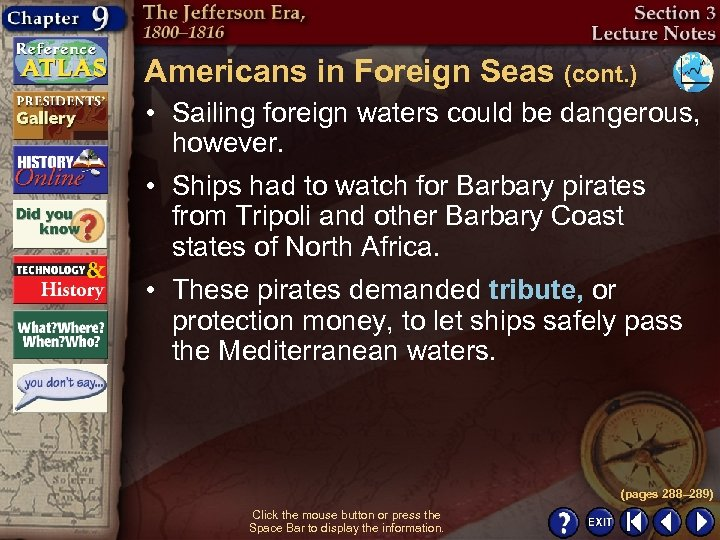 Americans in Foreign Seas (cont. ) • Sailing foreign waters could be dangerous, however.