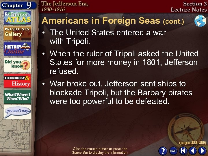 Americans in Foreign Seas (cont. ) • The United States entered a war with