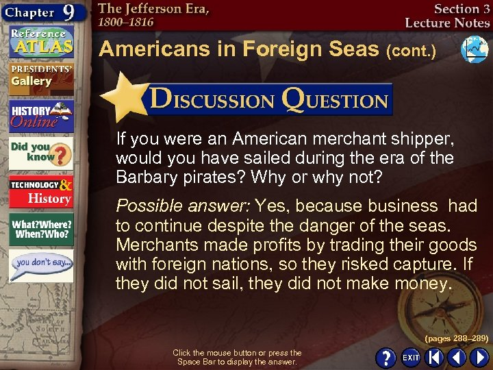 Americans in Foreign Seas (cont. ) If you were an American merchant shipper, would
