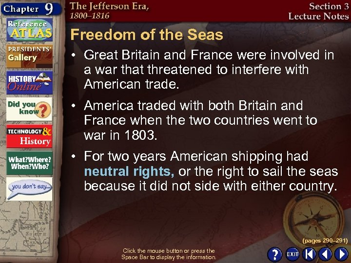 Freedom of the Seas • Great Britain and France were involved in a war