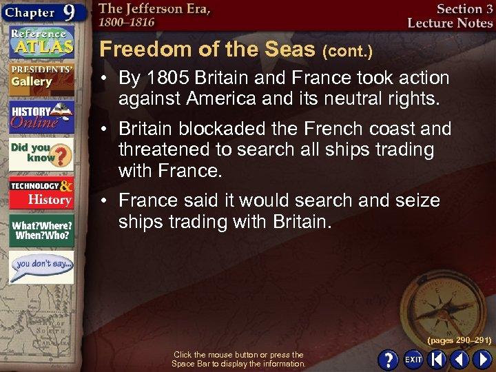 Freedom of the Seas (cont. ) • By 1805 Britain and France took action