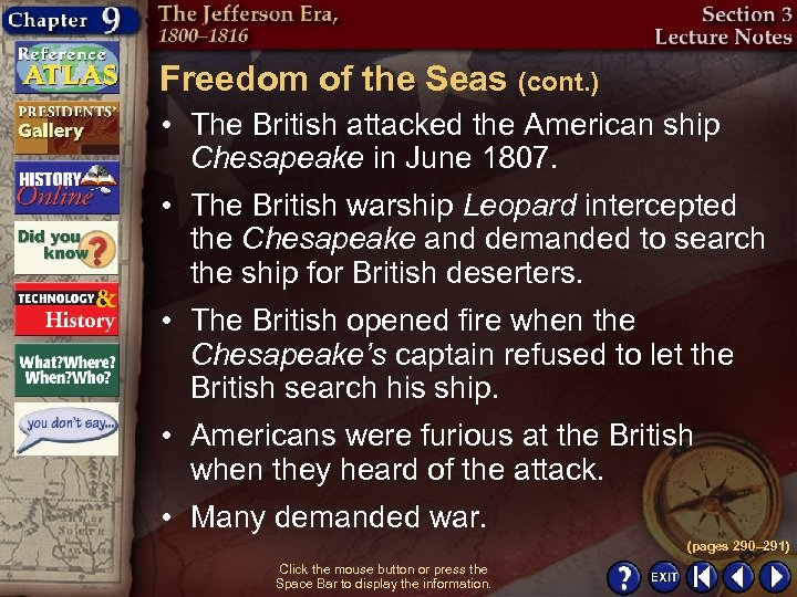 Freedom of the Seas (cont. ) • The British attacked the American ship Chesapeake