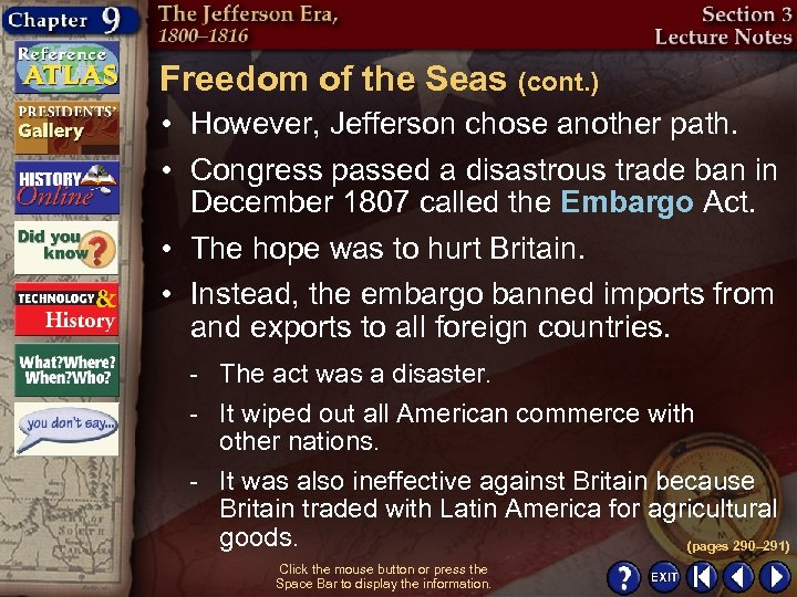Freedom of the Seas (cont. ) • However, Jefferson chose another path. • Congress