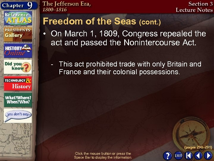 Freedom of the Seas (cont. ) • On March 1, 1809, Congress repealed the