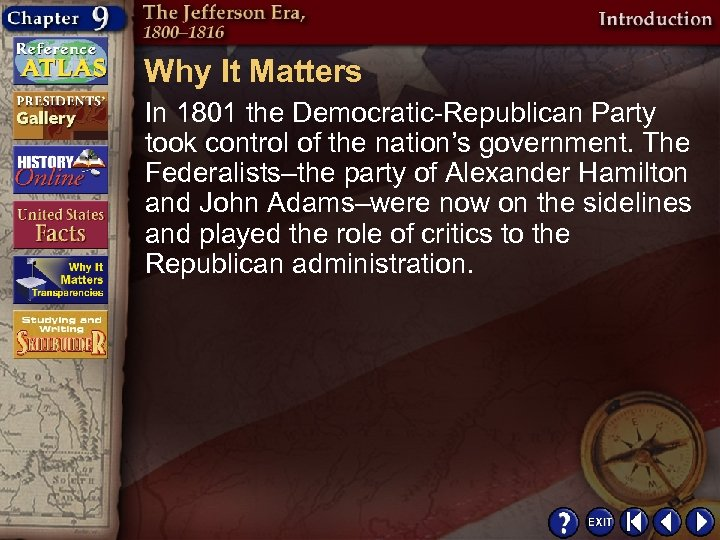 Why It Matters In 1801 the Democratic-Republican Party took control of the nation's government.
