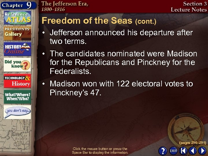Freedom of the Seas (cont. ) • Jefferson announced his departure after two terms.