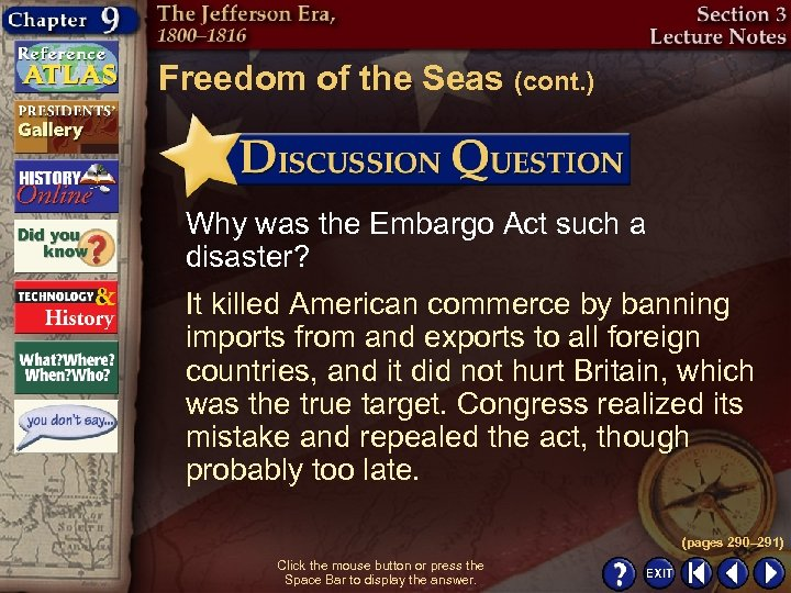 Freedom of the Seas (cont. ) Why was the Embargo Act such a disaster?