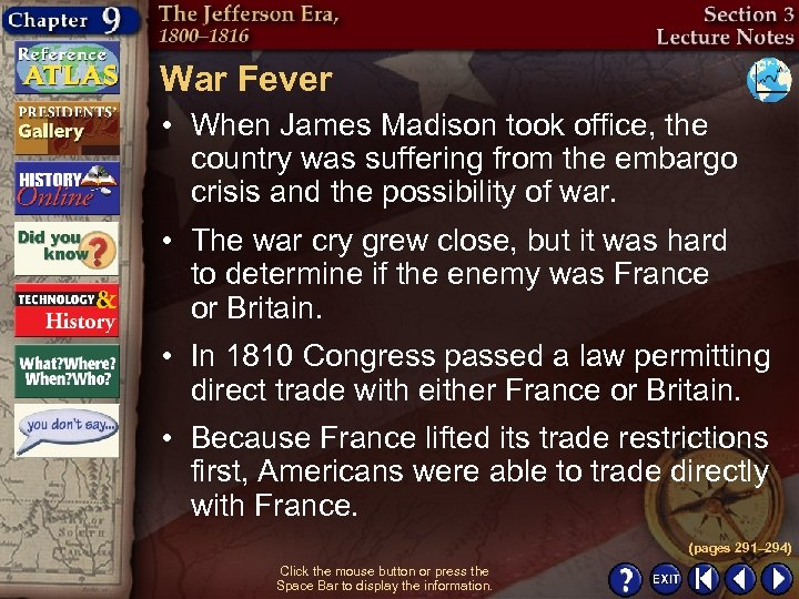 War Fever • When James Madison took office, the country was suffering from the