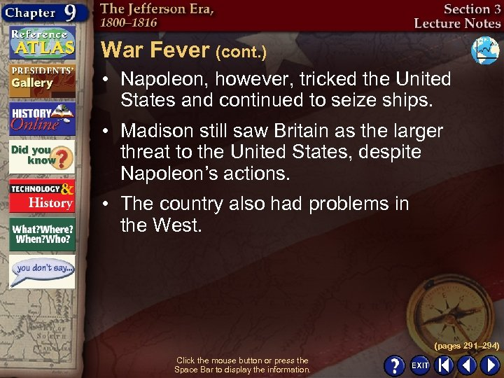 War Fever (cont. ) • Napoleon, however, tricked the United States and continued to