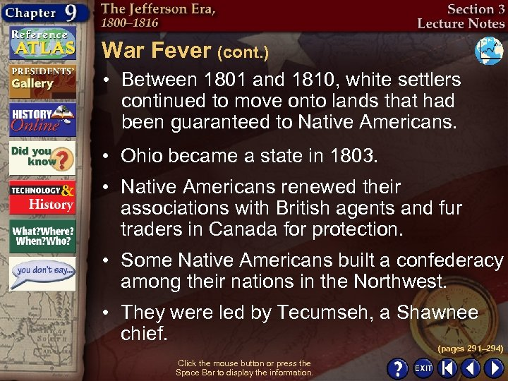 War Fever (cont. ) • Between 1801 and 1810, white settlers continued to move