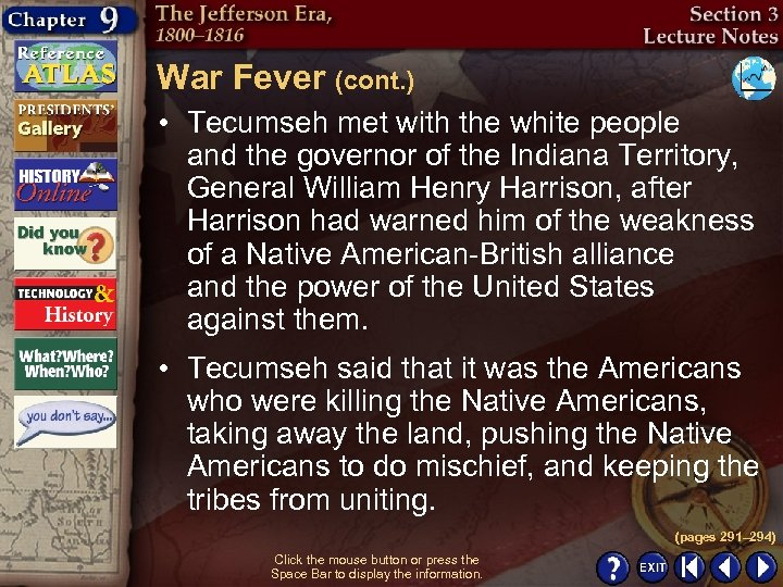 War Fever (cont. ) • Tecumseh met with the white people and the governor