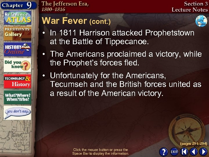 War Fever (cont. ) • In 1811 Harrison attacked Prophetstown at the Battle of