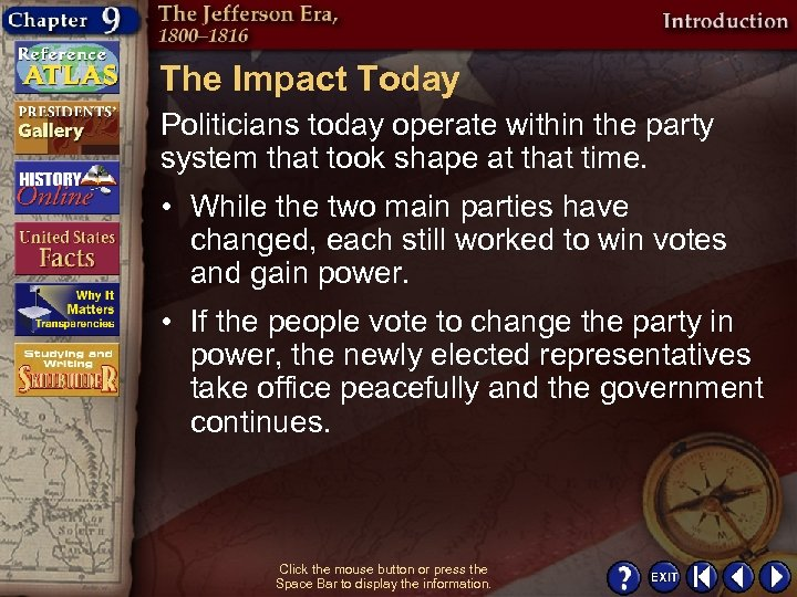 The Impact Today Politicians today operate within the party system that took shape at
