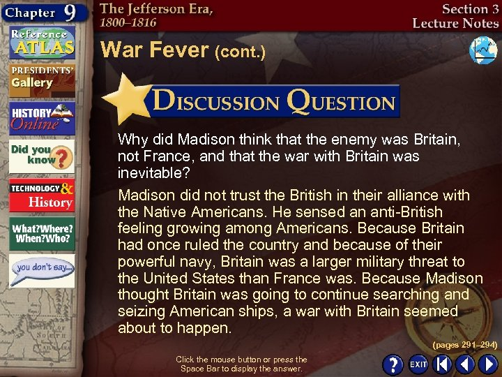 War Fever (cont. ) Why did Madison think that the enemy was Britain, not