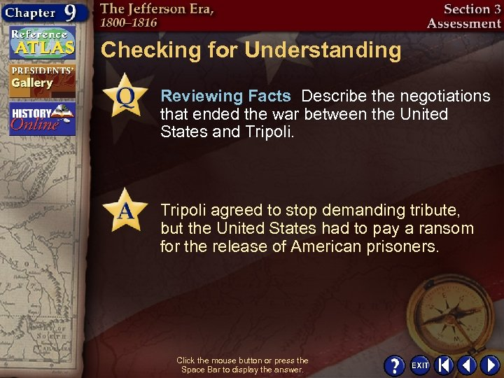 Checking for Understanding Reviewing Facts Describe the negotiations that ended the war between the