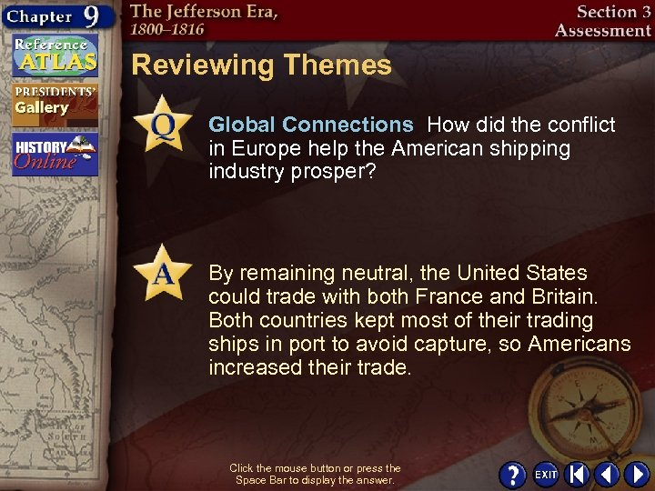 Reviewing Themes Global Connections How did the conflict in Europe help the American shipping