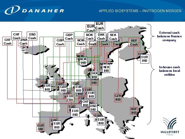 APPLIED BIOSYSTEMS – INVITROGEN MERGER EUR Cash CHF Cash USD Cash GBP Cash DKK