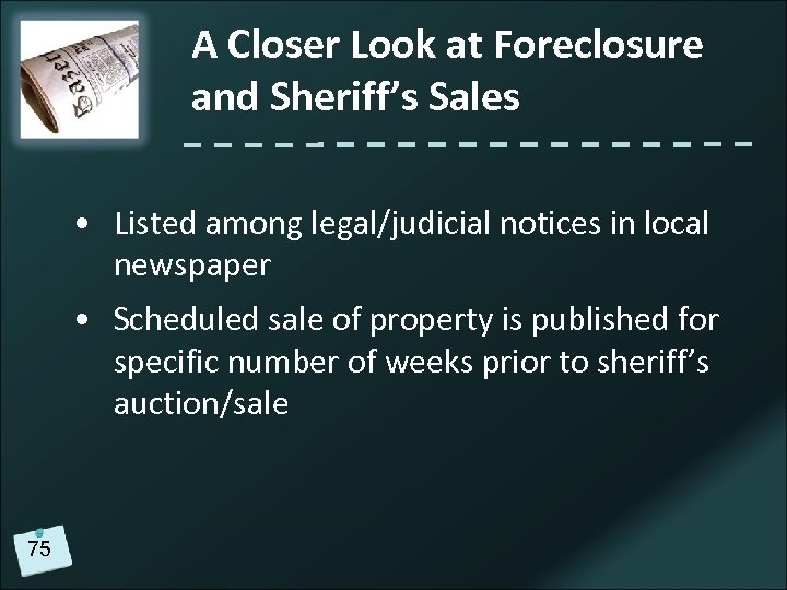 A Closer Look at Foreclosure and Sheriff's Sales • Listed among legal/judicial notices in