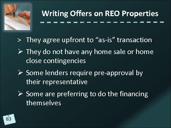 """Writing Offers on REO Properties > They agree upfront to """"as-is"""" transaction Ø They"""