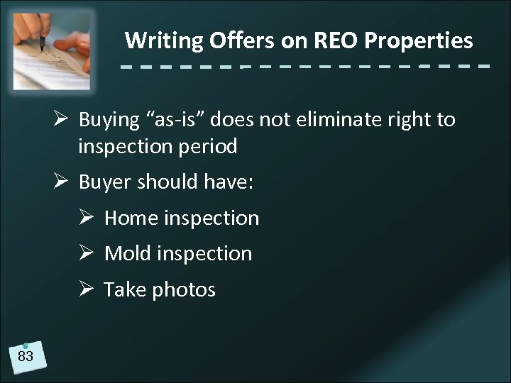 """Writing Offers on REO Properties Ø Buying """"as-is"""" does not eliminate right to inspection"""