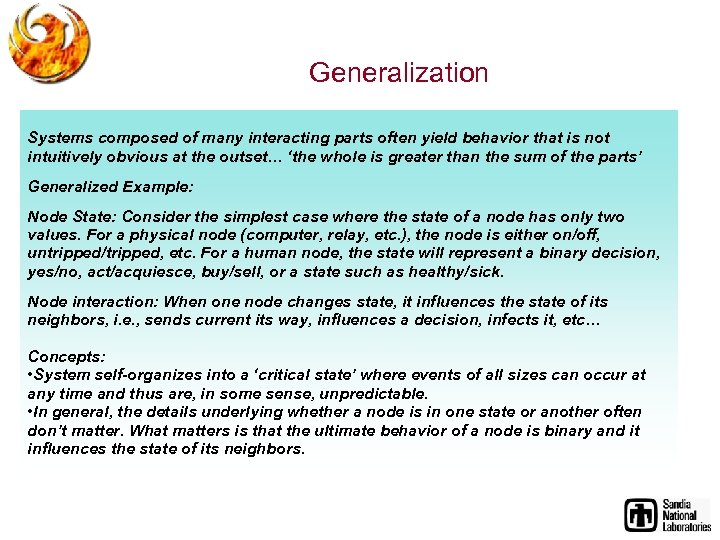 Generalization Systems composed of many interacting parts often yield behavior that is not intuitively
