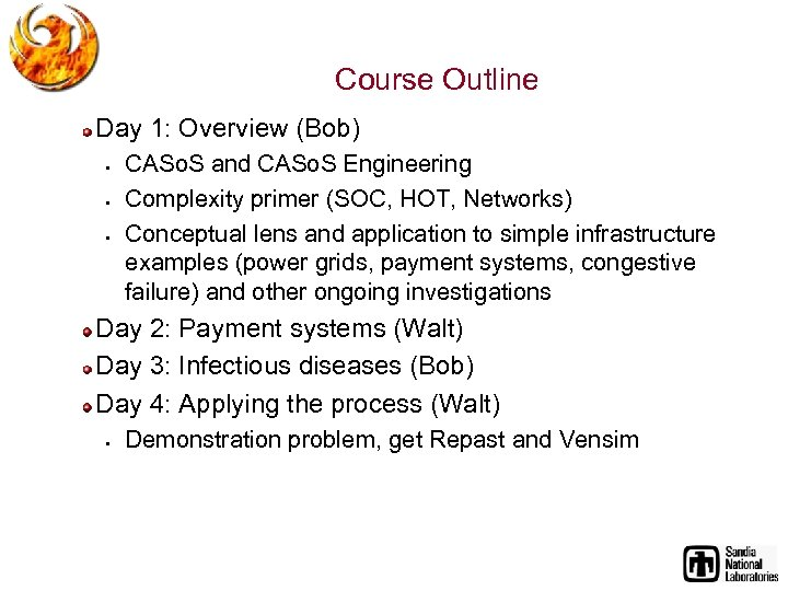 Course Outline Day 1: Overview (Bob) § § § CASo. S and CASo. S