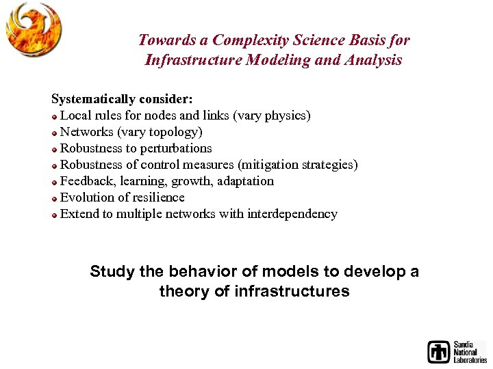 Towards a Complexity Science Basis for Infrastructure Modeling and Analysis Systematically consider: Local rules